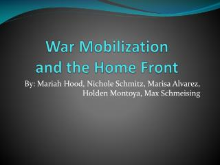 War Mobilization  and the Home Front