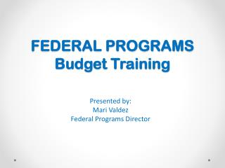 FEDERAL PROGRAMS Budget Training