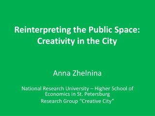Reinterpreting the Public Space :  Creativity in the City