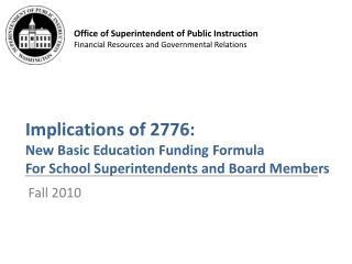 Implications of 2776:  New Basic Education Funding Formula For School Superintendents and Board Members