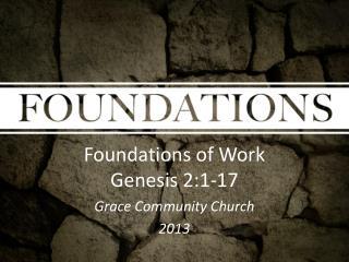 Foundations of Work Genesis 2:1-17