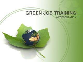 GREEN JOB TRAINING
