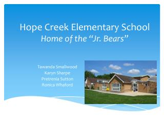 "Hope Creek Elementary School Home of the ""Jr. Bears"""