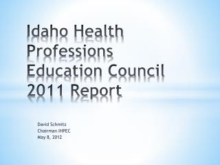 Idaho Health Professions Education Council 2011  Report