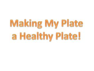 Making My Plate a Healthy Plate!