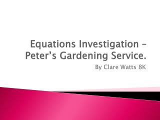Equations Investigation – Peter's Gardening Service.