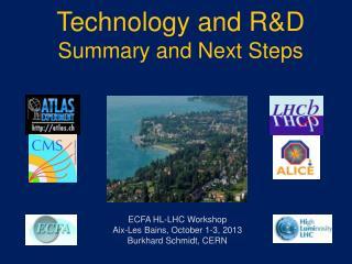 ECFA HL-LHC Workshop  Aix-Les  Bains , October 1-3, 2013 Burkhard  Schmidt, CERN