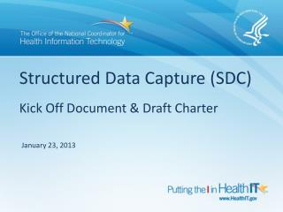 Structured Data Capture (SDC)  Kick Off Document & Draft Charter