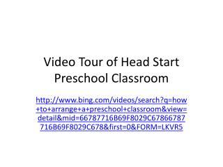 Video Tour of Head Start Preschool Classroom