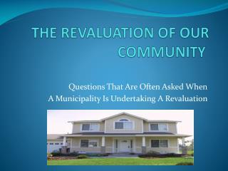 THE REVALUATION OF OUR COMMUNITY
