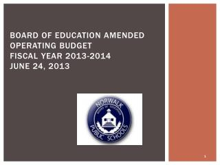 BOARD OF EDUCATION AMENDED OPERATING BUDGET FISCAL YEAR 2013-2014 JUNE 24, 2013
