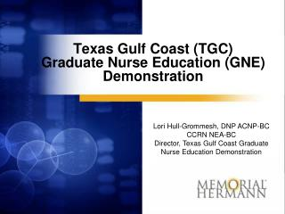 Texas Gulf Coast (TGC) Graduate Nurse Education (GNE) Demonstration
