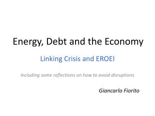Energy,  Debt  and the Economy