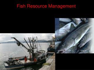 Fish  Resource Management