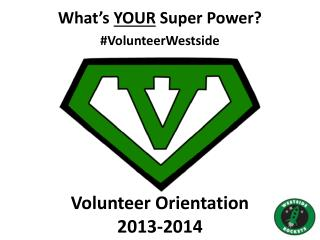 Volunteer Orientation  2013-2014