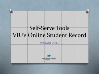 Self-Serve Tools VIU's Online Student Record