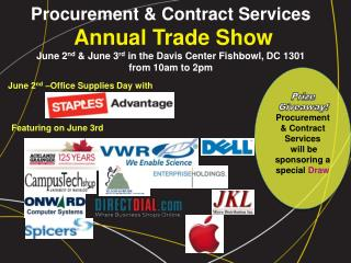 Procurement & Contract Services Annual Trade Show June 2 nd  & June 3 rd in the Davis Center Fishbowl, DC  1301 from 10