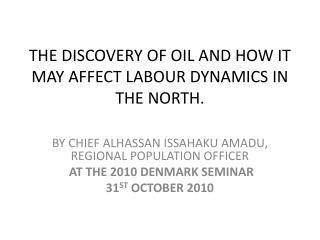 THE DISCOVERY OF OIL AND HOW IT MAY AFFECT LABOUR DYNAMICS IN THE NORTH.