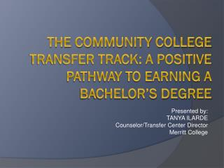 The Community College  Transfer Track: A Positive Pathway to Earning a Bachelor's Degree