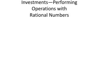Investments—Performing Operations with  Rational Numbers