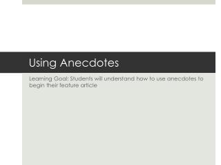 Using Anecdotes