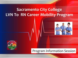 Sacramento City College                 LVN To  RN Career Mobility Program