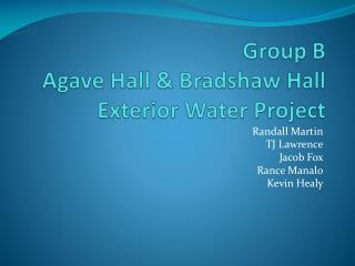 Group B Agave Hall & Bradshaw Hall Exterior Water Project
