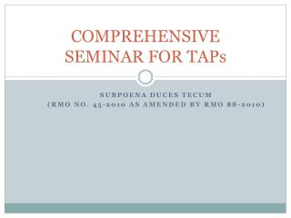 COMPREHENSIVE SEMINAR  FOR TAPs