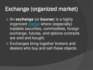 Exchange ( organized  market)