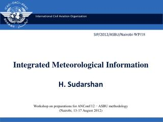 Integrated Meteorological Information H. Sudarshan