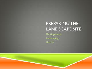 Preparing the landscape site