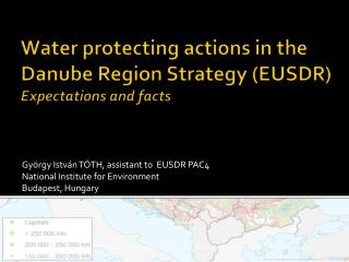 Water protect ing  actions in the Danube Region Strategy  (EUSDR) Expectations and facts