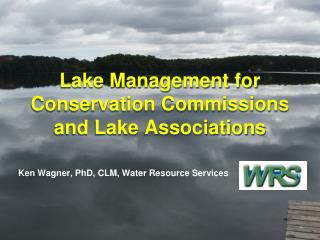 Lake Management for  Conservation Commissions and Lake Associations