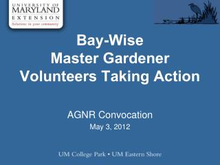 Bay-Wise  Master Gardener Volunteers Taking Action
