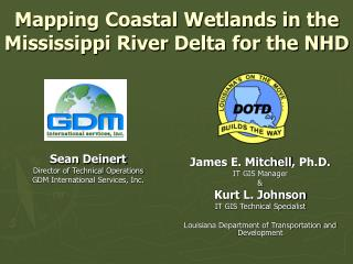 Mapping Coastal Wetlands in the Mississippi River Delta for the NHD