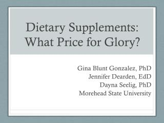 Dietary Supplements: What Price for Glory?