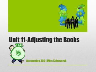 Unit 11-Adjusting the Books