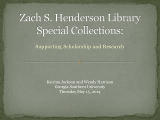 Zach S. Henderson Library Special Collections: