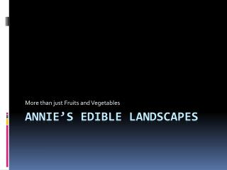 Annie�s Edible Landscapes