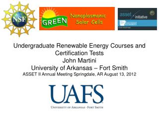 Undergraduate Renewable Energy Courses and Certification Tests John Martini University of Arkansas – Fort Smith