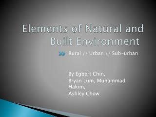 Elements of Natural and Built Environment