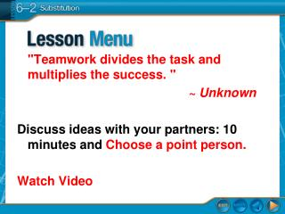 """Teamwork divides the task and multiplies the success. "" 							~ Unknown Discuss  ideas with  your partners:  10 minu"