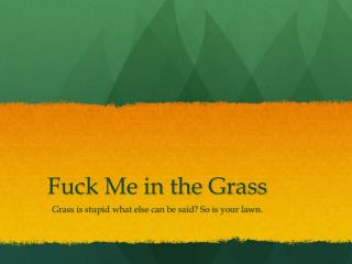 Fuck Me in the Grass