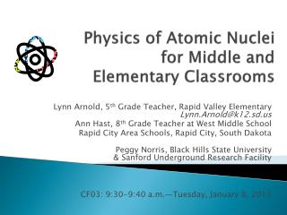 Physics of Atomic Nuclei  for Middle and Elementary Classrooms