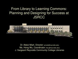 From Library to Learning Commons:  Planning and Designing for Success at JSRCC