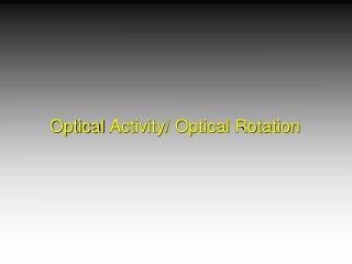 Optical  Activity/ Optical Rotation
