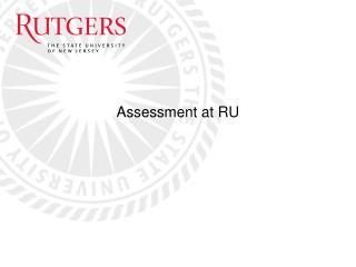 Assessment at RU