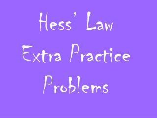 Hess' Law Extra Practice Problems