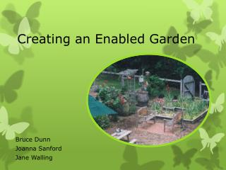 Creating an  Enabled  Garden