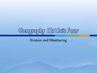 Geography 12: Unit Four